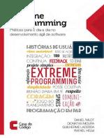 EXtreme Programming Práticas Para o Dia a Dia No Desenvolvimento Ágil de Software (Portuguese Edition) by Daniel Wildt, Dionatan Moura, Guilherme Lacerda, Rafael Helm (Z-lib.org)