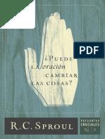 05. R. C. Sproul - Puede La Oraci n Cambiar Las Cosas