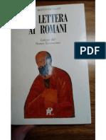 R. OSCULATI, La Lettera Ai Romani. Letture Dal Nuovo Testamento (Spiritualità Del Nostro Tempo; Milano 1996) 148-156.