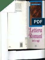 S. CIPRIANI, La Lettera Ai Romani Ieri e Oggi (Epifania Della Parola. Nuova Serie 2; Bologna 1995) 113-120.