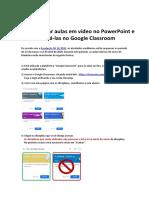 Como Gravar Aulas Em Powerpoint e Disponibiliza-las No Google Classroom.pdf