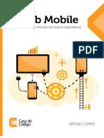 A Web Mobile - Programe Para Um Mundo de Muitos Dispositivos - Casa Do Codigo