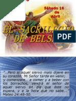 SÁBADO 16 abril eL SACRILEGIO DE BELSASAR