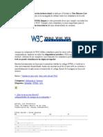 La w3C es una organización internacional creada por el británico Tim Berners Lee en 1994