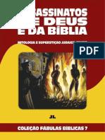 Coleção Fábulas Bíblicas Volume 7 - Assassinatos de Deus e da Bíblia