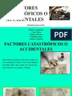 FACTORES CATASTRÓFICOS O ACCIDENTALES