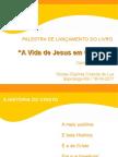A vida de Jesus em Quadras (slides da palestra de lançamento do livro)
