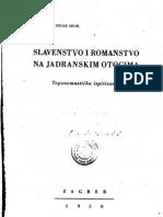 Petar Skok - Slavenstvo i Romanstvo Na Jadranskim Otocima