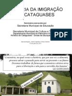 Slides apresentados no Seminário Memória da Imigração em Cataguases
