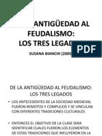 DE LA ANTIGÜEDAD AL FEUDALISMO LOS TRES LEGADOS