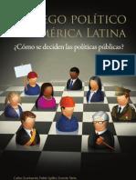 El juego político en América Latina. Cómo se deciden las políticas públicas.