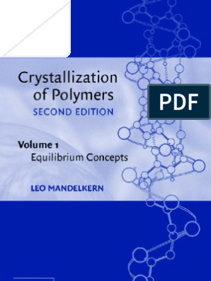 Crystallization of polymers. Volume 1, Equilibrium concepts
