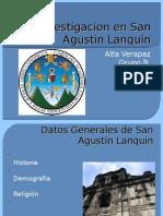 Investigacion en San Agustin Lanquin