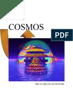 Cosmos the Ultimate Adventure.