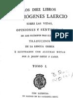 LOS DIEZ LIBROS  DE DIÓGENES LAERCIO  SOBRE LAS VIDAS,  OPINIONES Y SENTENCIAS  DE LOS FILÓSOFOS MAS ILUSTRES. --- Tomo 1.