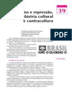 39 - Ufanismo e repressão, indústria cultural e contracultura