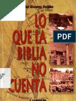 Alvarez, Ariel - Lo Que La Biblia No Cuenta
