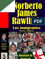 LOS INMIGRANTES, POESÍAS COMPLETAS DE NORBERTO JAMES RAWLINGS, REP. DOMINICANA