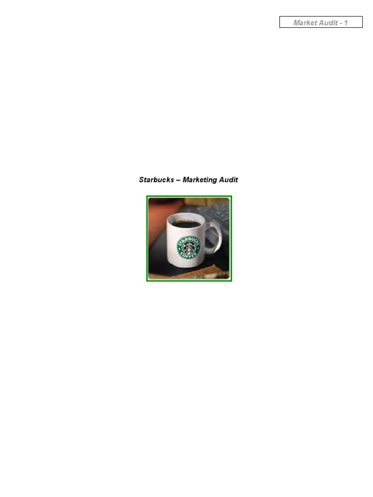 external market audit of starbucks Starbucks: pricing strategies and marketing it also explores how to apply this pricing strategy and the relationship with the starbucks coffee shop marketing audit.