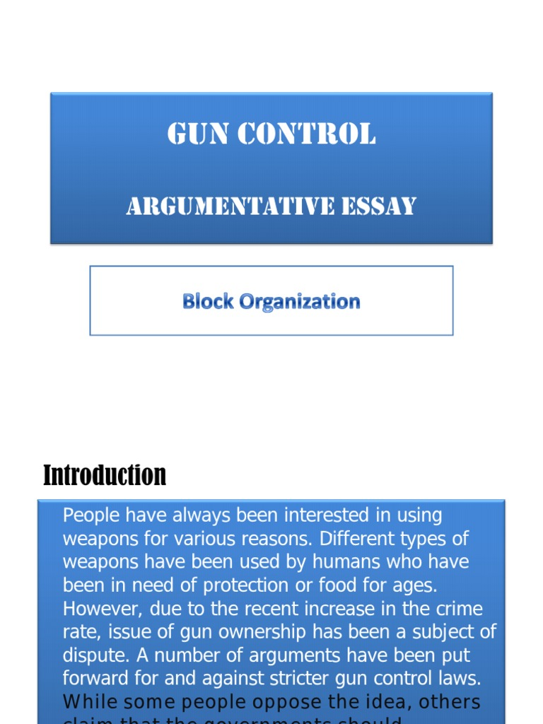 argumentative essays against gun control View essay - example persuasive essay, gun control from engl 1030 at  clemson english 103 alison katz example final essay gun control in the us: a .
