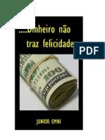 Dinheiro não traz felicidade