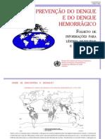 A prevenção da dengue e do hemorrágico