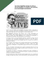 O repórter Mario Magalhães entrega em julho os originais da biografia de Carlos Marighela