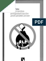 TAIBO, CARLOS - Movimientos antiglobalización, qué son, qué quieren, qué hacen (2007) (pág. 11-98)