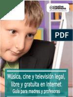 Música, cine y televisión legal,  libre y gratuita en Internet  Guía para madres y profesoras