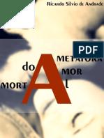 A Metáfora do Amor Mortal - Ricardo Sílvio de Andrade