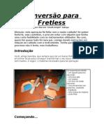 Conversão para Fretless