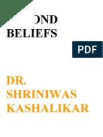 Beyond Beliefs Dr Shriniwas Kashalikar