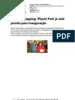 Planet Park já está pronta para a inauguração do Unique Shopping