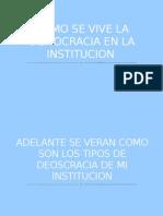 Como Se Vice La Democracia en La Institucion Octavio Calderon Mejia