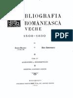 Bibliografia româneasca veche 1508-1830 -Tomul IV-Adaogiri si îndreptari --Bianu, Ioan&Simonescu, Dan