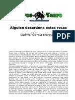 Garcia Marquez, Gabriel - Alguien Desordena Estas Rosas