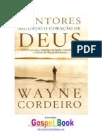 Wayne Cordeiro - Segundo o Coração de Deus