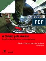 A cidade pelo avesso desafio do urbanismo contemporâneo Rachel Coutinho Marques da Silva