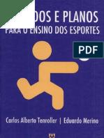 Métodos e Planos Para O Ensino Dos Esportes Por CARLOS ALBERTO TENROLLER-Carlos Alberto Tenroller Eduardo Merino
