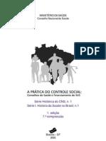 A prática do controle social - Conselhos de Saúde e Financiamento do SUS