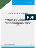 REGLAMENTO DEL SISTEMA EDUCATIVO DE GESTIÓN PÚBLICA DEPENDIENTE DEL MINISTERIO DE EDUCACIÓN DEL GOBIERNO DE LA CIUDAD AUTÓNOMA DE BUENOS AIRES.