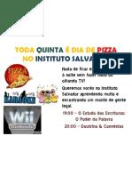 TODA QUINTA É DIA DE PIZZA NO INSTITUTO SALVADOR