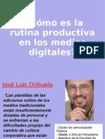 ¿Cómo es la rutina productiva en los medios digitales?