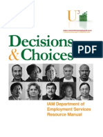Unemployed Workers Decisions and Choices