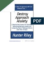 Destroy Approach Anxiety System
