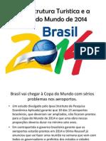 Infraestrutura Turistica e a Copa Do Mundo de 2014