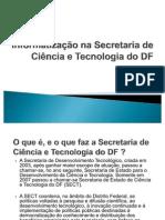 Informatização na Secretaria de Ciência e Tecnologia do