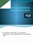 SEPARAÇÃO DE SUBSTÂNCIAS PRESENTES NA ÁGUA