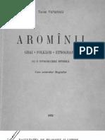 Tache Papahagi - Aromanii:Grai,Folclor,Etnografie