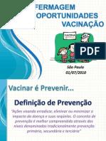 Dr Nelson Vespa - Vacinaçao e Oportunidades 01-07-10